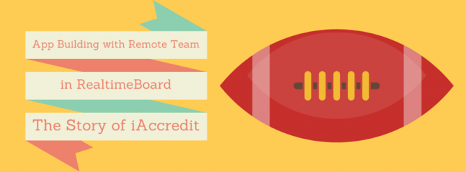 How to build an app with remote team in RealtimeBoard. The story of iAccredit