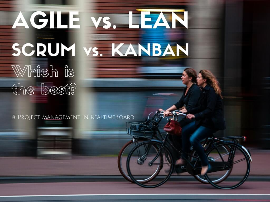 Agile Lean Scrum Kanban Define What Is Better For You