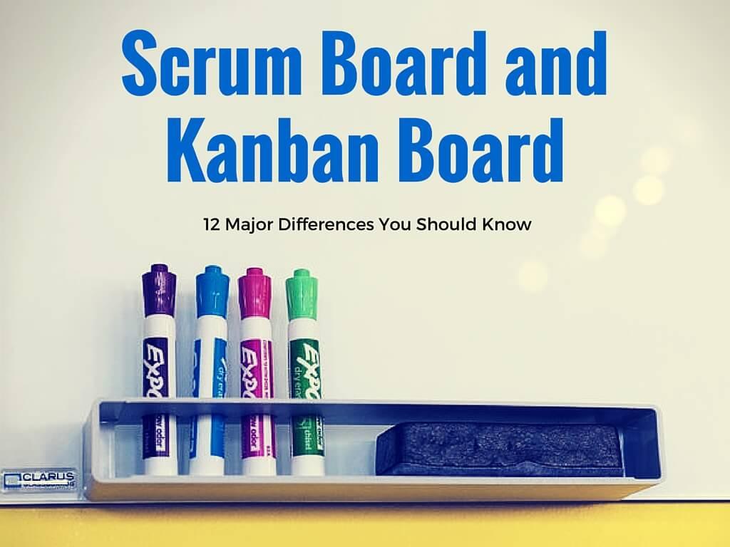 kanban board vs  scrum board  11 major differencies